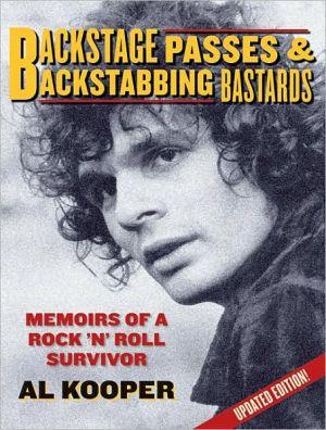 Backstage passes & backstabbing bastards: memoirs of a rock 'n' roll survivor
