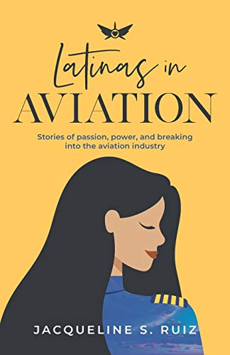 Latinas in Aviation: Stories of passion, power, and breaking into the aviation industry