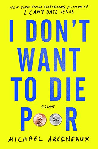 I Don't Want To Die Poor: Essays