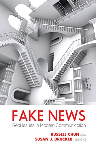 Fake News: Real Issues in Modern Communication (Mass Communication and Journalism)