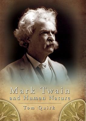 Mark Twain and Human Nature (Volume 1) (Mark Twain and His Circle)