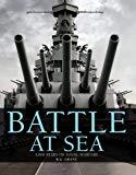 Battle at Sea: 3,000 Years of Naval Warfare