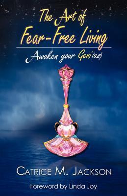 The Art Of Fear-free Living: Awaken Your Geni(us)