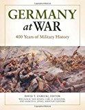 Germany at War [4 volumes]: 400 Years of Military History