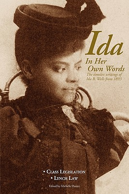 Ida In Her Own Words: The Timeless Writings of Ida B. Wells from 1893